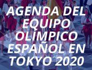AGENDA DEL EQUIPO OLÍMPICO ESPAÑOL | TOKYO 2020